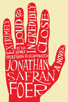 Extremely Loud & Incredibly Close - Foer, Jonathan Safran