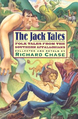 The Jack Tales - Chase, Richard, Professor (Editor), and Ward, R M (Retold by), and Halpert, Herbert (Compiled by)