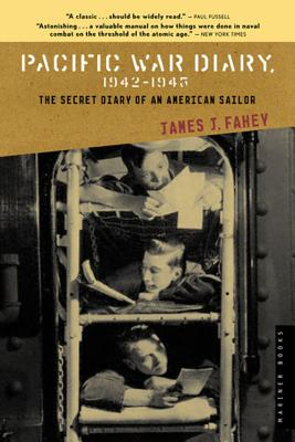Pacific War Diary, 1942-1945 - Fahey, James J, and Fussell, Paul (Foreword by)