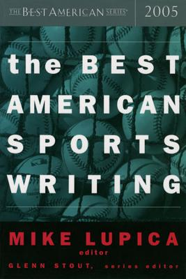 The Best American Sports Writing - Lupica, Mike (Editor)