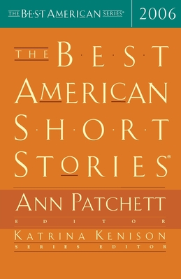 The Best American Short Stories - Kenison, Katrina, and Patchett, Ann (Selected by)