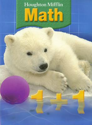 Houghton Mifflin Mathmatics: Student Edition Single Volume Level 1 2007 - Houghton Mifflin Company (Prepared for publication by)