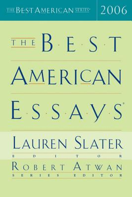 The Best American Essays - Slater, Lauren (Editor), and Atwan, Robert (Editor)