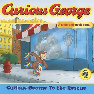 Curious George to the Rescue: A Slide and Peek Book - Saric, Lazar, and Rey, Margret (Creator), and Rey, H A (Creator)