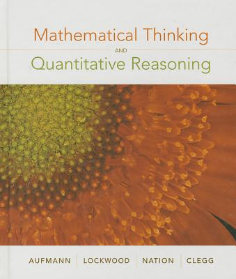 Mathematical Thinking and Quantitative Reasoning - Aufmann, Richard N, and Lockwood, Joanne, and Nation, Richard D