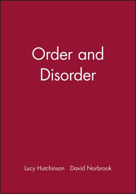 Order and Disorder - Hutchinson, Lucy, and Norbrook, David (Editor)