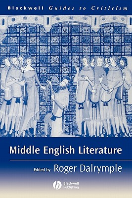 Middle English Literature: A Guide to Criticism - Dalrymple, and Dalrymple, Roger (Editor)