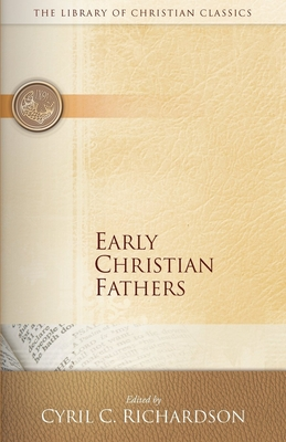 Early Christian Fathers - Richardson, Cyril (Editor)