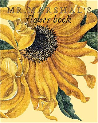 Mr. Marshal's Flower Book - Marshal, Alexander