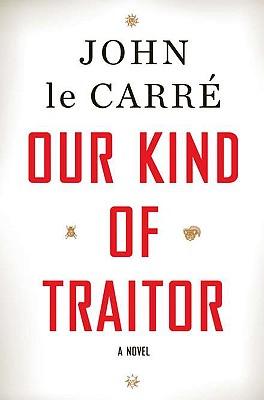 Our Kind of Traitor - Le Carre, John