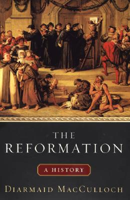 The Reformation - MacCulloch, Diarmaid, Professor