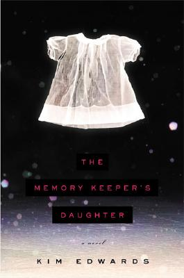 The Memory Keeper's Daughter - Edwards, Kim