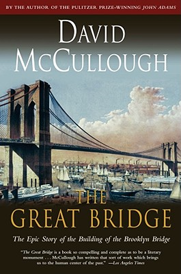 The Great Bridge - McCullough, David