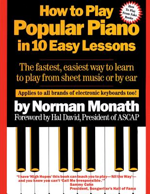 How to Play Popular Piano in 10 Easy Lessons - Monath, Norman, and Hal, David (Designer)