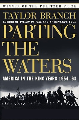Parting the Waters: America in the King Years 1954-63 - Branch, Taylor