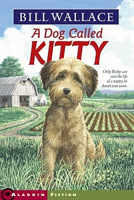 Dog Called Kitty - Wallace, Bill, and Comstock, Jim L