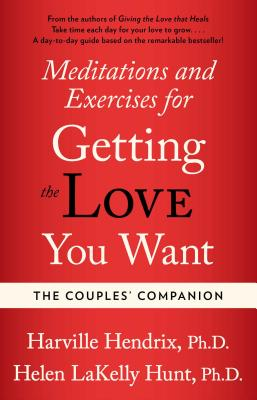 Couples Companion: Meditations & Exercises for Getting the Love You Want: A Workbook for Couples - Hendrix, Harville, PH.D., PH D