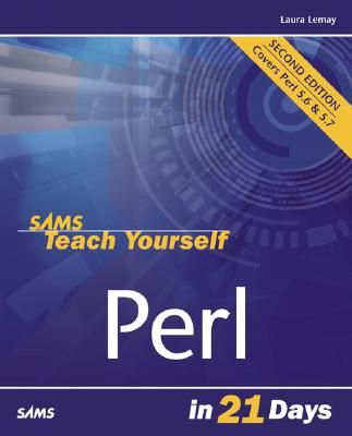 Sams Teach Yourself Perl in 21 Days - Lemay, Laura, and Colburn, Rafe (Revised by)