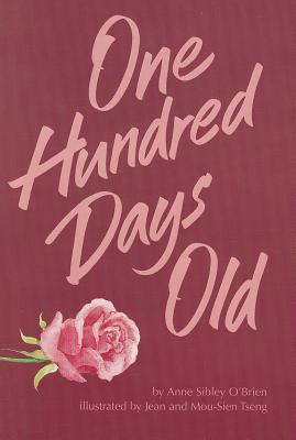 One Hundred Days Old - O'Brien, Anne Sibley