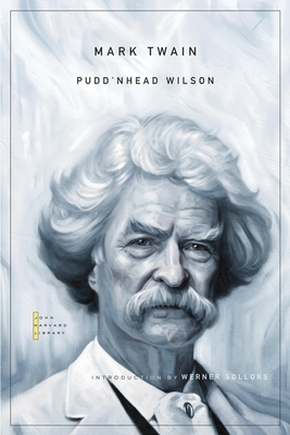 Pudd'nhead Wilson - Twain, Mark, and Sollors, Werner (Introduction by)
