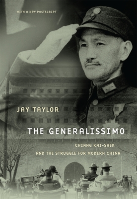 The Generalissimo: Chiang Kai-shek and the Struggle for Modern China - Taylor, Jay