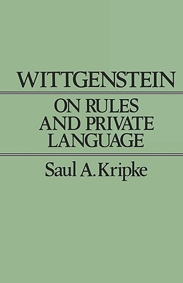 Wittgenstein on Rules and Private Language: An Elementary Exposition - Kripke, Saul A