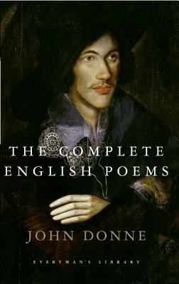 The Complete English Poems - Donne, John, and Patrides, C A (Designer)