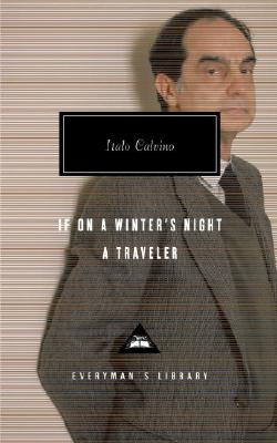 If on a Winter's Night a Traveler - Calvino, Italo, and Weaver, William (Translated by), and Washington, Peter (Introduction by)