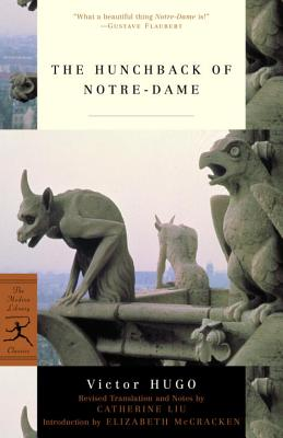 The Hunchback of Notre-Dame - Hugo, Victor, and Liu, Catherine (Translated by), and McCracken, Elizabeth (Introduction by)