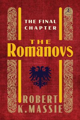 The Romanovs: The Final Chapter - Massie, Robert K
