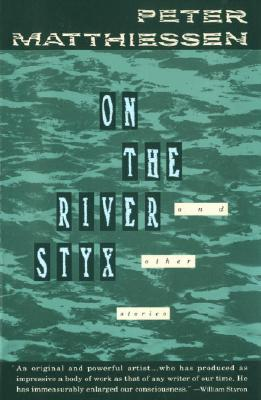 On the River Styx: And Other Stories - Matthiessen, Peter