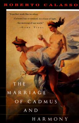 The Marriage of Cadmus and Harmony - Calasso, Roberto