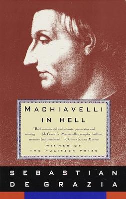 Machiavelli in Hell - de Grazia, Sebastian