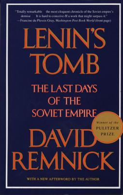 Lenin's Tomb: The Last Days of the Soviet Empire - Remnick, David