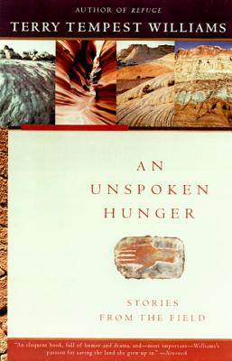 An Unspoken Hunger: Stories from the Field - Williams, Terry Tempest