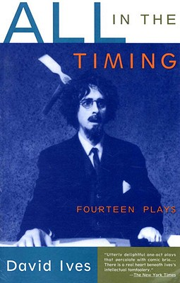 All in the Timing: Fourteen Plays - Ives, David