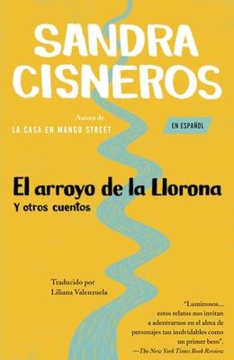 El arroyo de la Llorona Y otros Cuentos - Cisneros, Sandra, and Valenzuela, Liliana (Translated by)