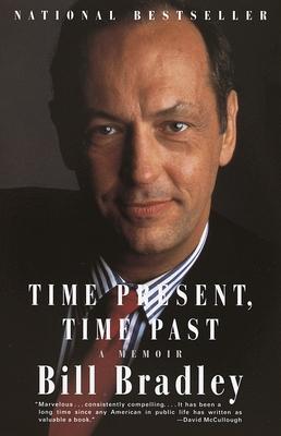 Time Present, Time Past: A Memoir - Bradley, Bill
