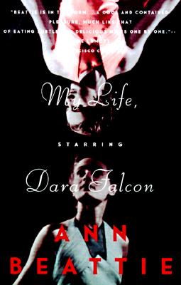 My Life, Starring Dara Falcon - Beattie, Ann