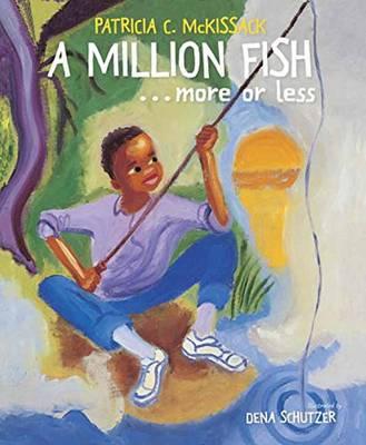 A Million Fish...More or Less - McKissack, Patricia C