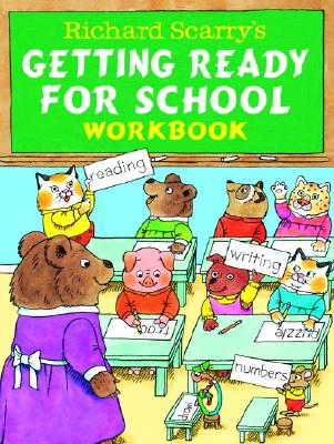 Richard Scarry's Getting Ready for School Workbook - Scarry, Richard