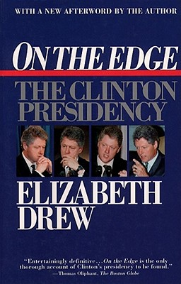 On the Edge: The Clinton Presidency - Drew, Elizabeth