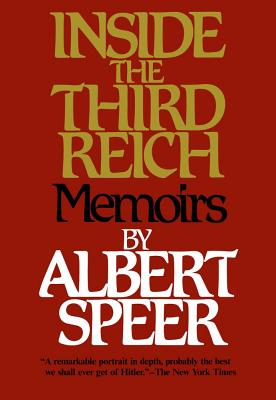 Inside the Third Reich - Speer, Albert, and Winston, Clara (Translated by), and Winston, Richard, Professor (Translated by)