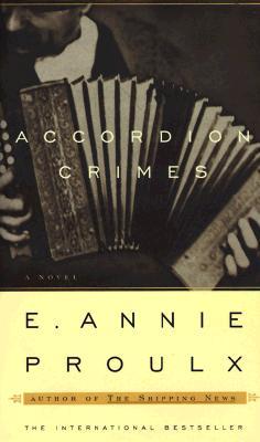 Accordion Crimes - Proulx, E Annie