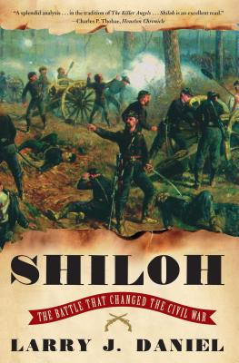 Shiloh: The Battle That Changed the Civil War - Daniel, Larry J