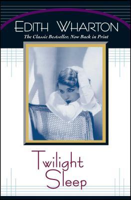 Twilight Sleep - Wharton, Edith