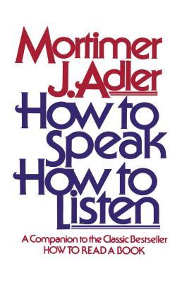 How to Speak How to Listen - Adler, Mortimer Jerome
