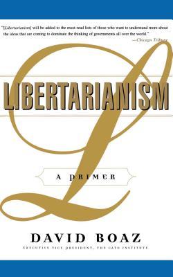 Libertarianism: A Primer - Boaz, David