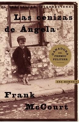 Las Cenizas de Angela (Angela's Ashes): Una Memoria - McCourt, Frank