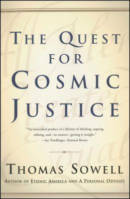 The Quest for Cosmic Justice - Sowell, Thomas